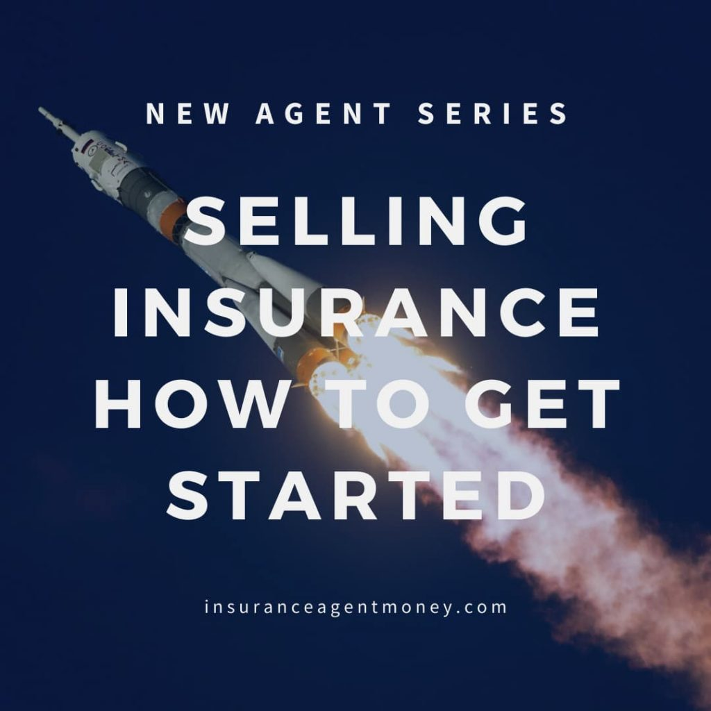 Selling Insurance How to Get Started with insuranceagentmoney