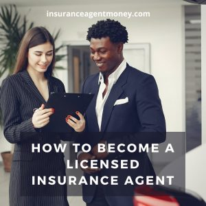 how to become a licensed insurance agent